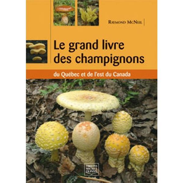 Éditions Michel Quintin - Le grand livre des champignons