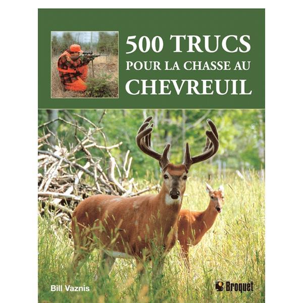 Broquet - 500 trucs pour la chasse au chevreuil