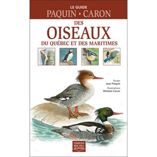 Éditions Michel Quintin - Livre Le guide Paquin-Caron des oiseaux du Québec et des Maritimes