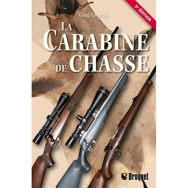 Broquet - La carabine de chasse - 3e édition