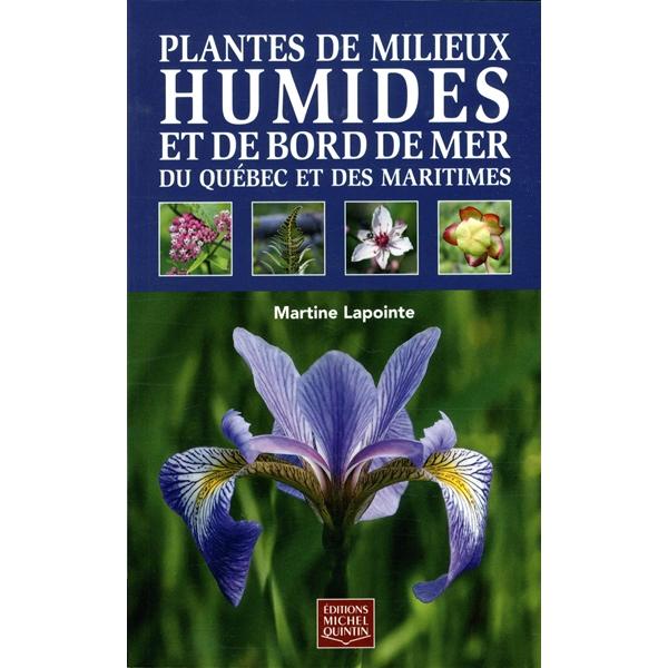 Éditions Michel Quintin - Plantes de milieux humides et de bord de mer du Québec et des Maritimes